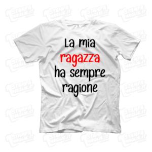 T-shirt La mia ragazza ha sempre ragione maglia simpatica divertente scherzo regalo torto fidanzato