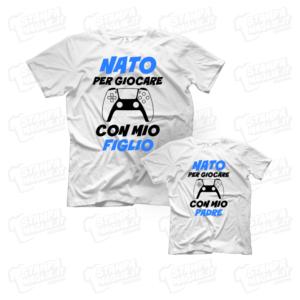 T-shirt Nato per giocare con mio figlio padre regalo per la festa del papà happy father father's day daddy babbo last minute ultimo minuto maglia maglietta