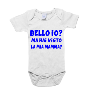 body bello io ma hai visto la mia mamma