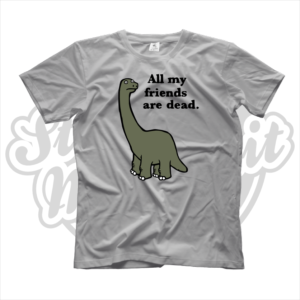 maglietta t-shirt all my friends are dead