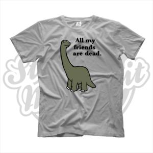 maglietta t-shirt all my friends are dead