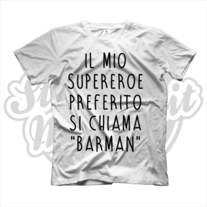 maglietta t-shirt il mio supereroe preferito si chiama barman