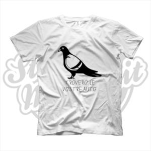 maglietta t-shirt maglia tshirt idea regalo piccione troverò le vostre auto e ci cagherò sopra