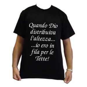 quando dio distribuiva l'altezza io ero in fila per le tette maglietta t-shirt
